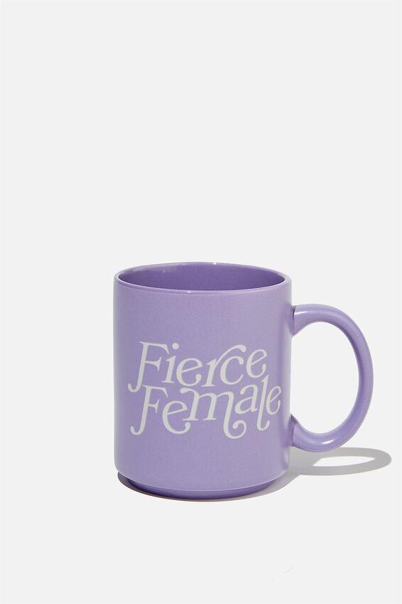 Daily Mug, FIERCE FEMALE