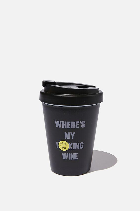 Take Me Away Mug, WHERE S MY F WINE!!