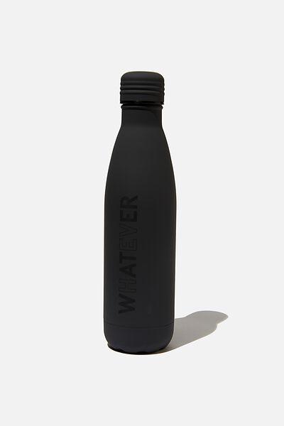 Metal Drink Bottle, WHATEVER