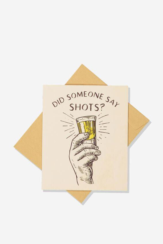 Congratulations Card, DID SOMEONE SAY SHOTS?!
