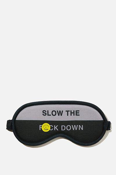 Premium Sleep Eye Mask, SLOW DOWN!!