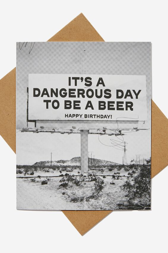 Funny Birthday Card, DANGEROUS DAY TO BE A BEER!