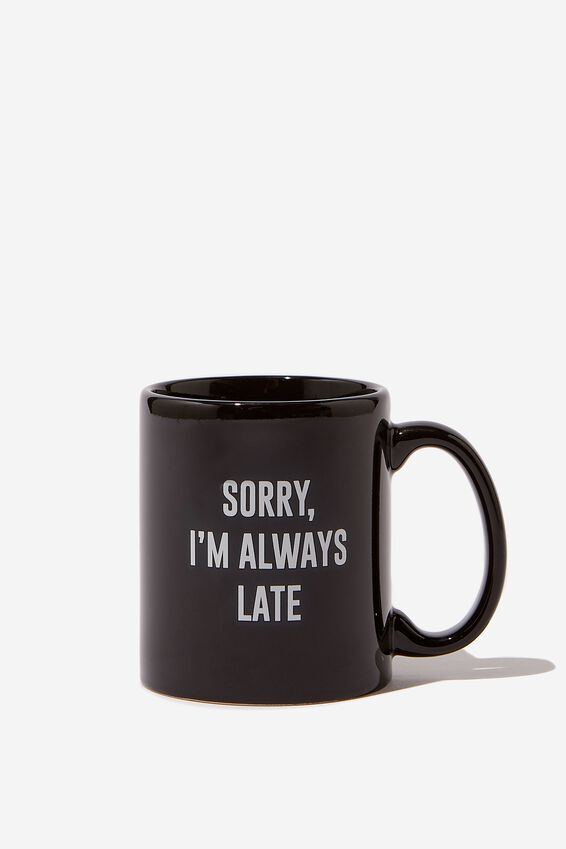Anytime Mug, ALWAYS LATE
