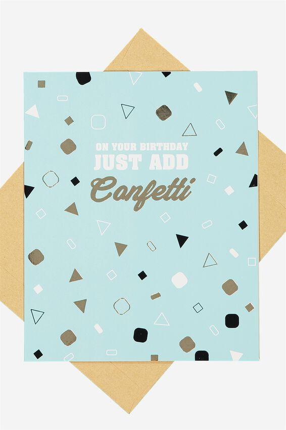 Nice Birthday Card, JUST ADD CONFETTI