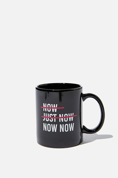 Anytime Mug, NOW NOW