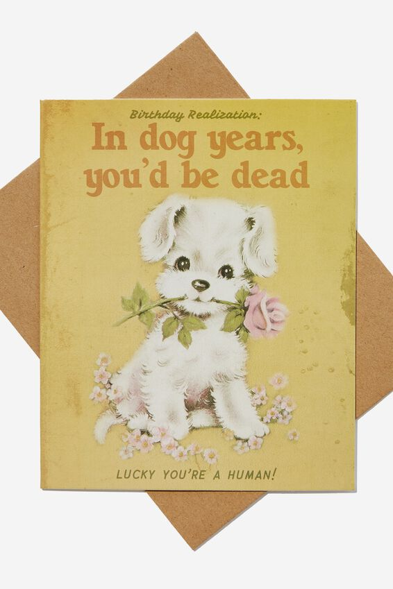 Funny Birthday Card, DOG YEARS LUCKY YOUR HUMAN VINTAGE!
