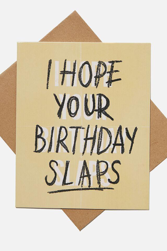 Nice Birthday Card, HOPE YOUR BIRTHDAY SLAPS