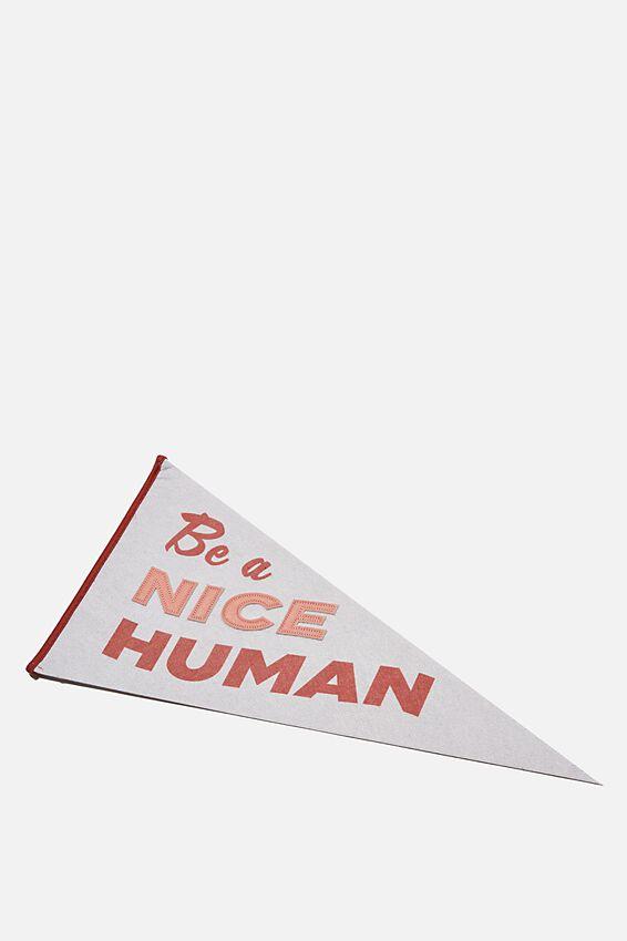 Pennant Wall Flag, NICE HUMAN
