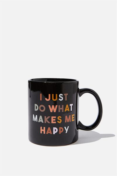 Anytime Mug, WHAT MAKES ME HAPPY