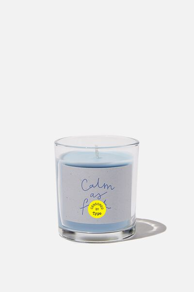 Talk To Me Candle Small, CALM AS F#$K!!