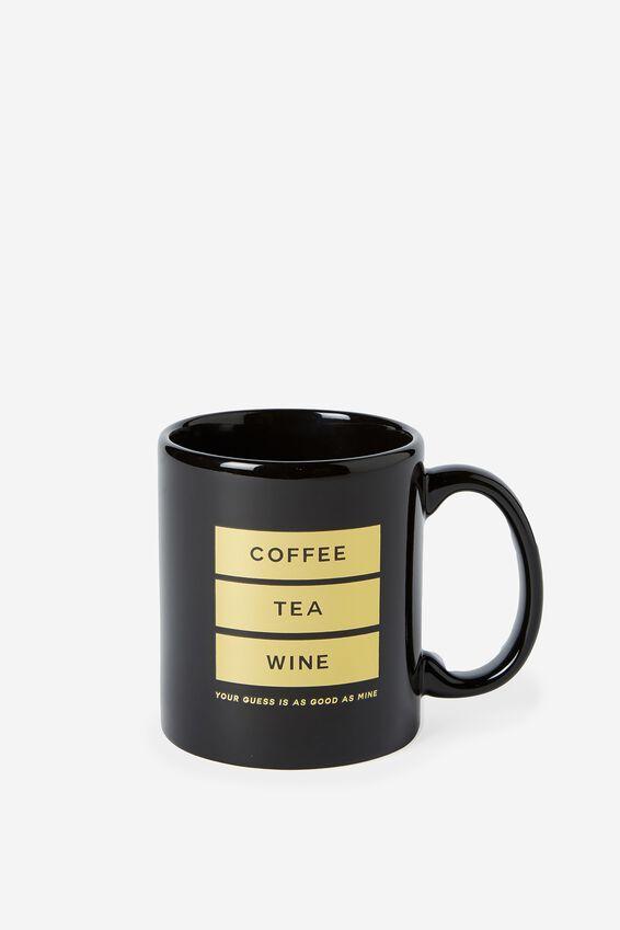 Anytime Mug, COFFEE TEA WINE!