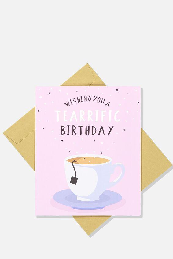 Nice Birthday Card, TEA-RRIFIC BIRTHDAY