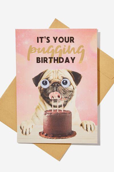Premium Funny Birthday Card, SMALL GOOGLY PUGGING BIRTHDAY