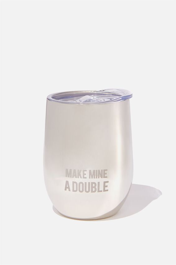 Metal Travel Tumbler, SILVER MAKIN MINE A DOUBLE