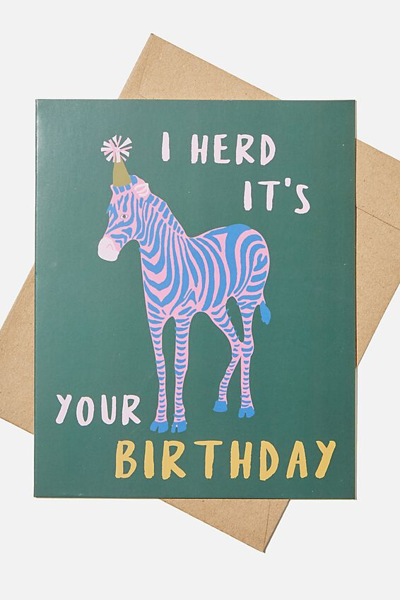 Nice Birthday Card, I HERD ITS YOUR BIRTHDAY
