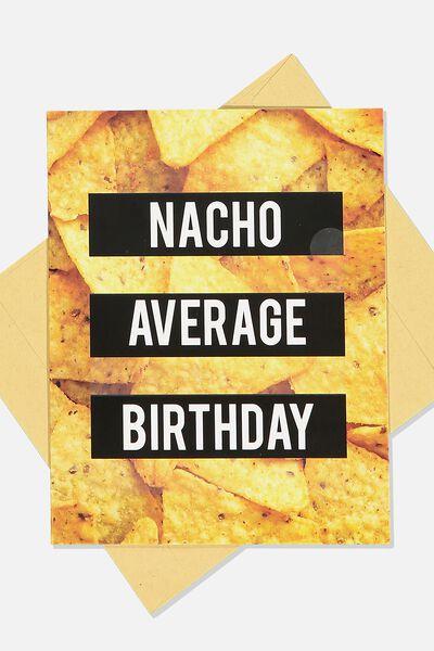 Premium Nice Birthday Card, SCENTED NACHO AVERAGE BIRTHDAY