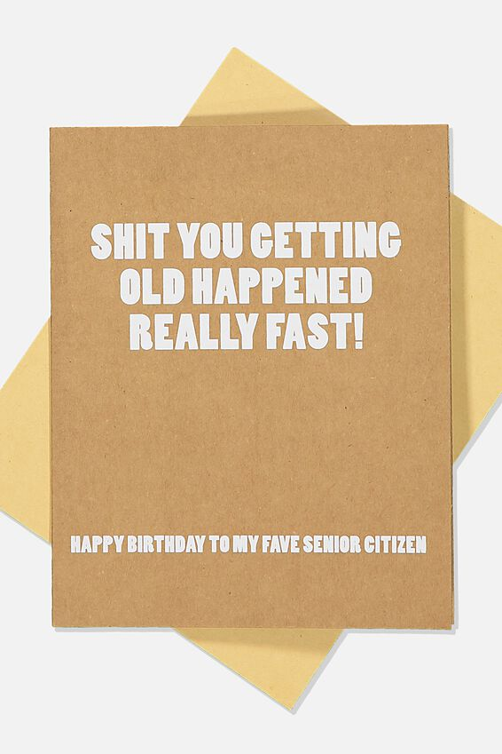 Funny Birthday Card, SHIT YOURE GETTING OLD