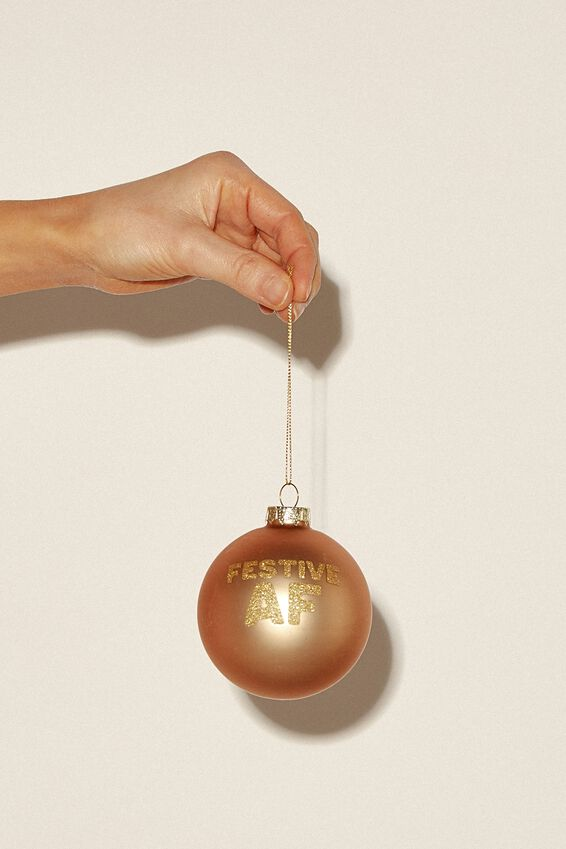 Small Glass Christmas Ornament, BAUBLE FESTIVE AF!!