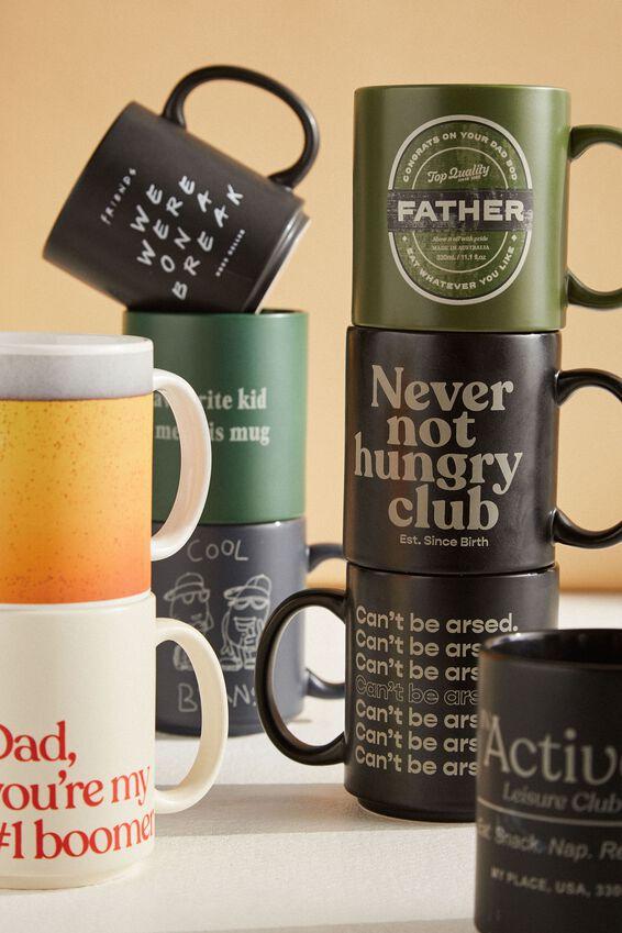 Daily Mug, NEVER NOT HUNGRY