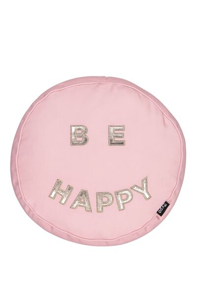 Get Cushy Cushion, BE HAPPY
