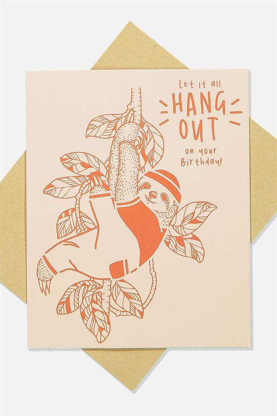 Nice Birthday Card, HANG OUT SLOTH
