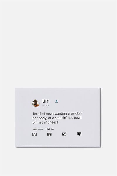Quirky Magnets, TIM