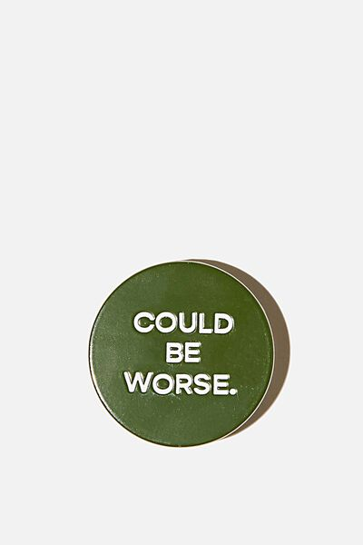 Enamel Badges, COULD BE WORSE