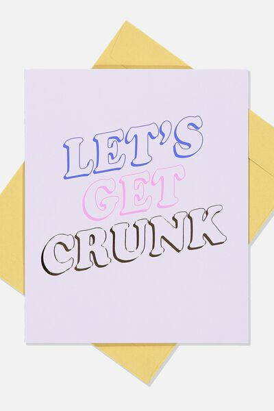 Funny Birthday Card, GET CRUNK!