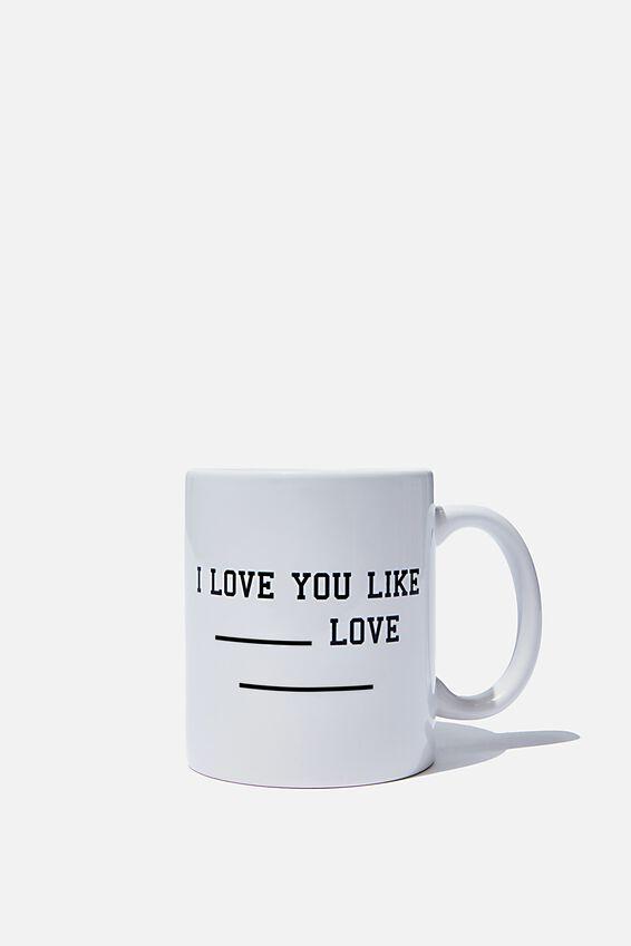Personalised Mug, LOVE YOU LIKE