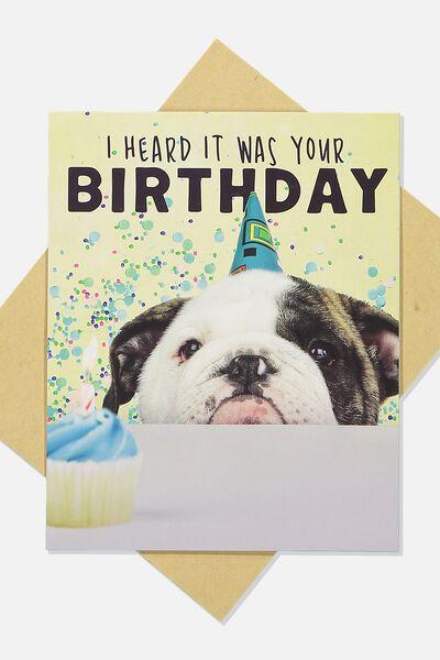Funny Birthday Card, HEARD IT WAS YOUR BIRTHDAY DOG