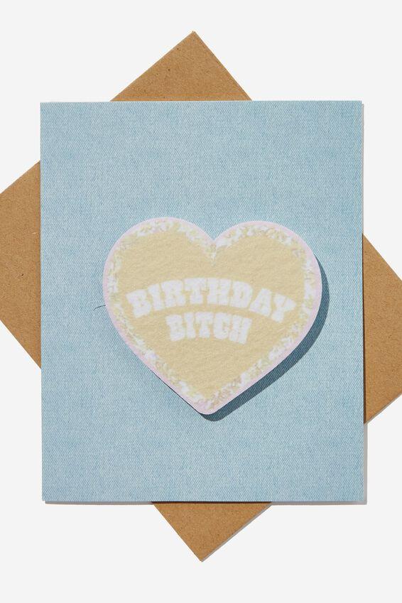 Premium Nice Birthday Card, BADGE FELT BIRTHDAY BITCH!