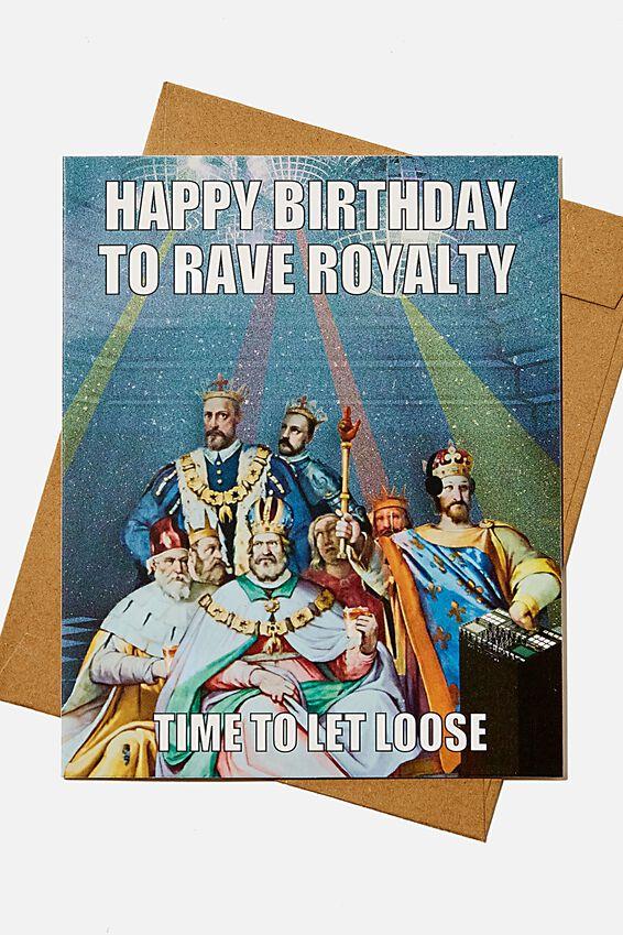 Funny Birthday Card, RAVE ROYALTY MEME