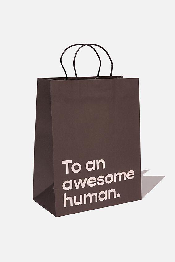 Get Stuffed Gift Bag - Medium, TO AN AWESOME HUMAN