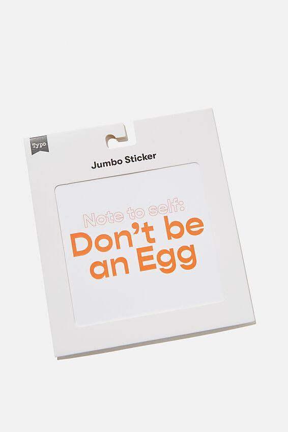 Jumbo Sticker, RG NZ DON'T BE AN EGG