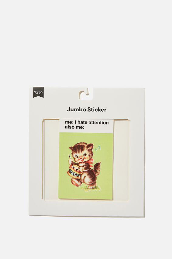 Jumbo Sticker, HATE ATTENTION