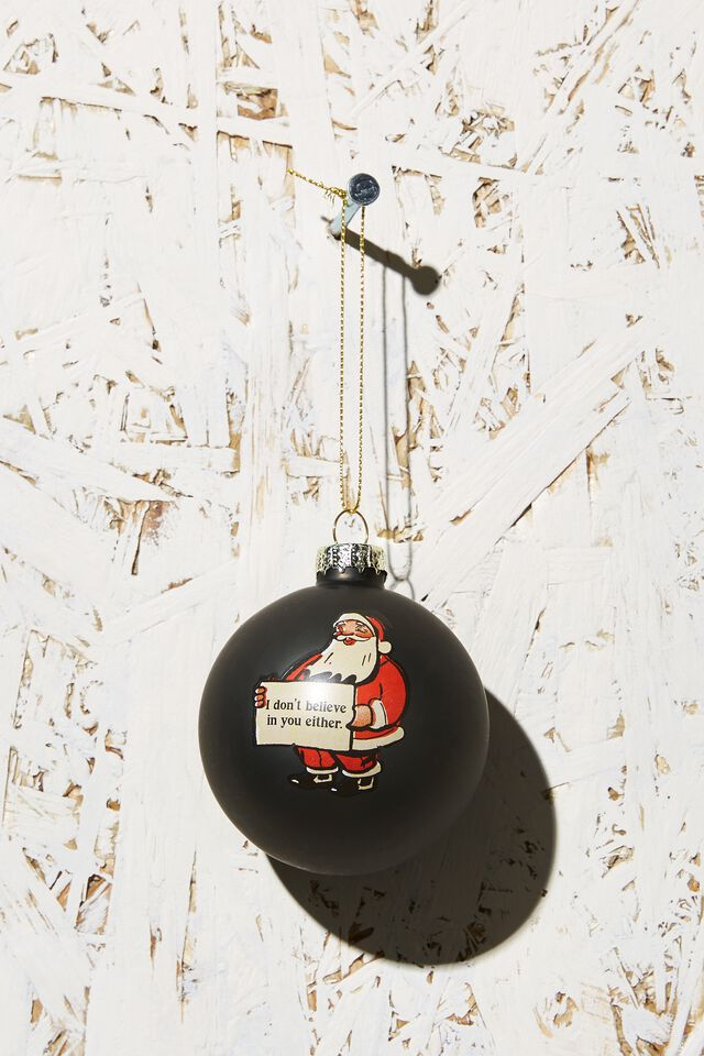 Small Glass Christmas Ornament, SANTA DOESN'T BELIEVE BAUBLE