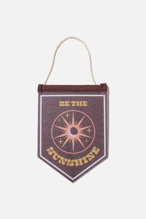 Mini Pennant Flag, BE THE SUNSHINE