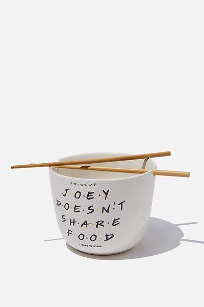 Novelty Noodle Bowl, LCN WB FRI JOEY DOESN'T SHARE