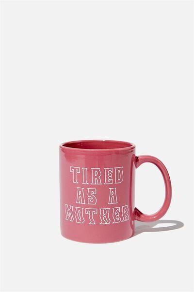 Anytime Mug, TIRED AS A MOTHER