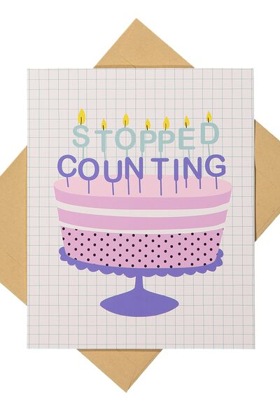 Funny Birthday Card, STOPPED COUNTING