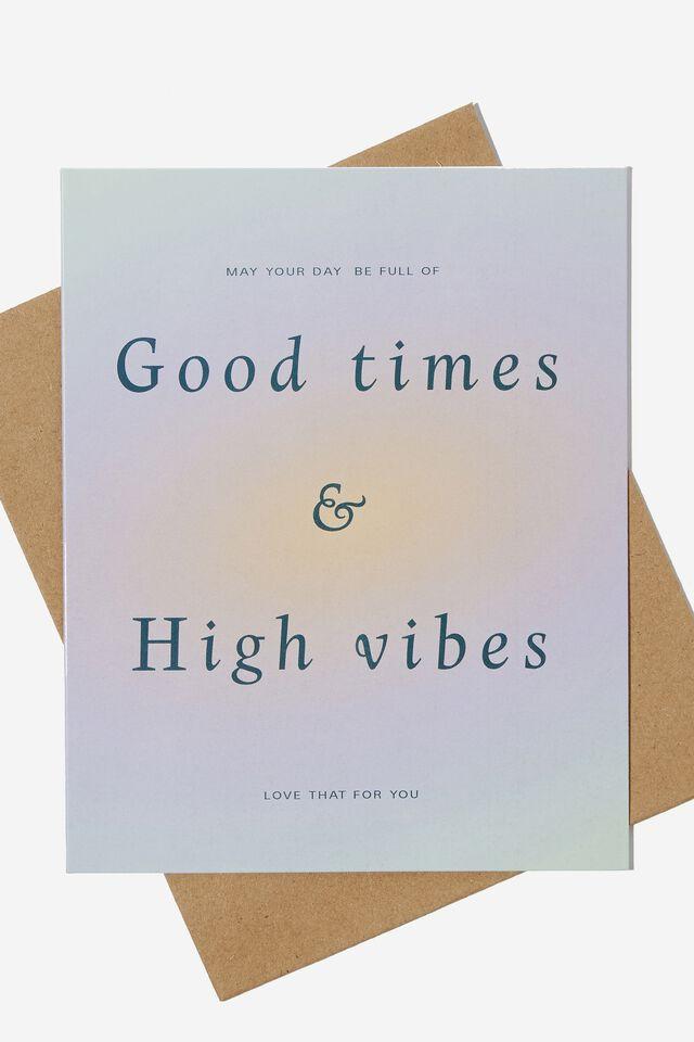 Nice Birthday Card, GOOD TIMES HIGH VIBES SOLARISED