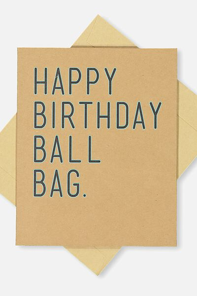 Funny Birthday Card, HAPPY BIRTHDAY BALL BAG!