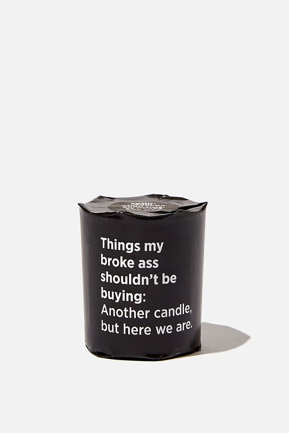 Talk To Me Candle Small, BROKE ASS!
