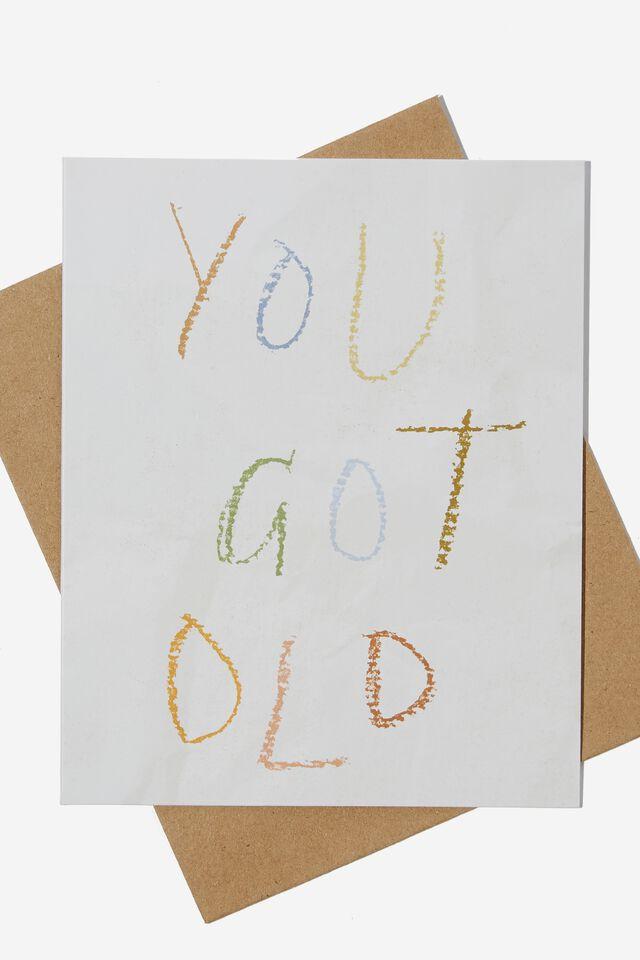 Funny Birthday Card, YOU GOT OLD HANDWRITING