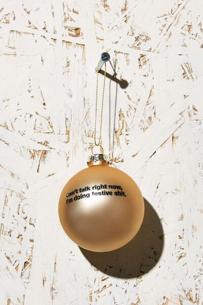 Small Glass Christmas Ornament, CANT TALK BAUBLE!