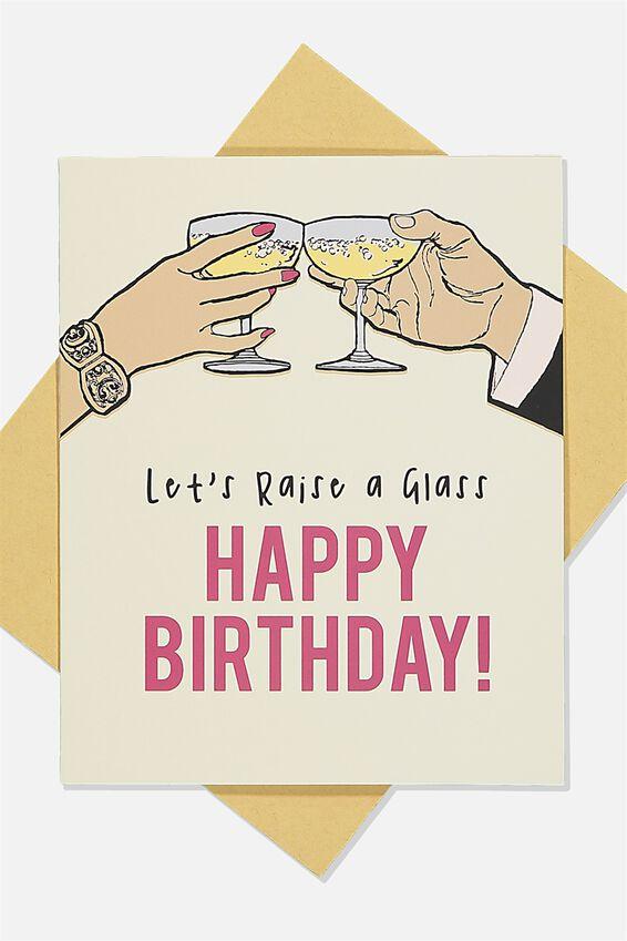 Nice Birthday Card, RAISE A GLASS