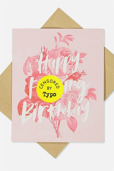 Funny Birthday Card, HAPPY F*CKING BIRTHDAY FLORAL!!