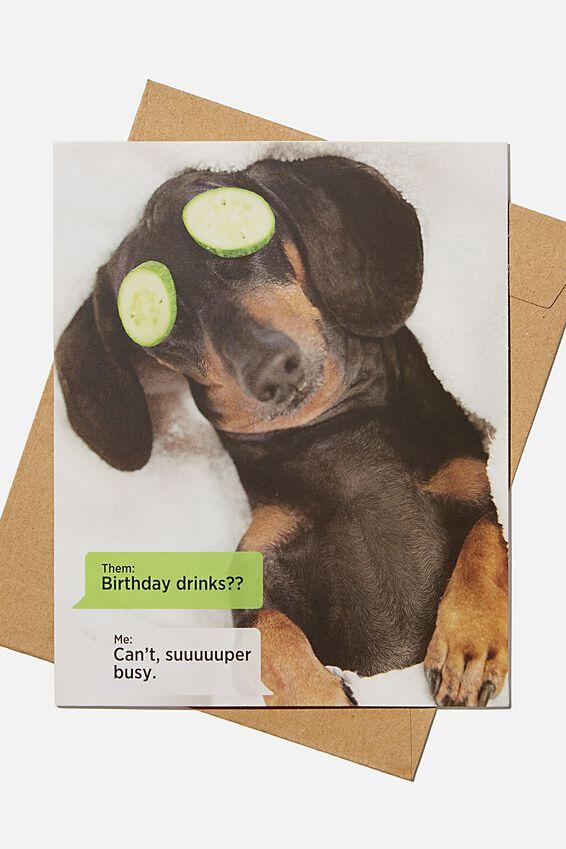 Funny Birthday Card, BIRTHDAY DRINKS BUSY!