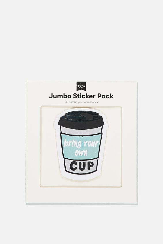 Jumbo Sticker, BRING YOUR OWN CUP