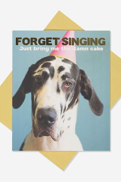 Funny Birthday Card FORGET SINGING